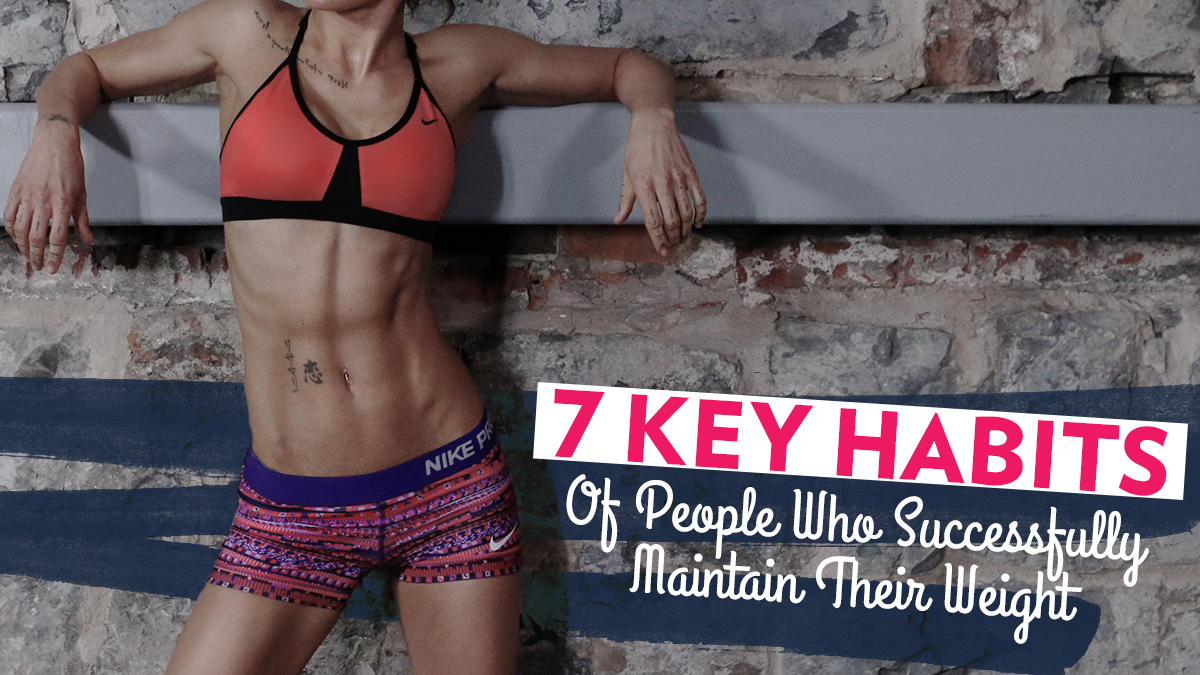 Image of Bodyrock blog article - 7 Key Habits Of People Who Successfully Maintain Their Weight
