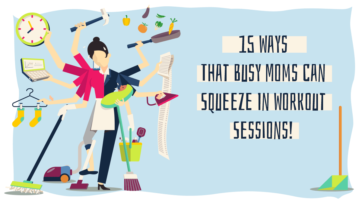 Image of Bodyrock blog article - 15 Ways That Busy Moms Can Squeeze In Workout Sessions!