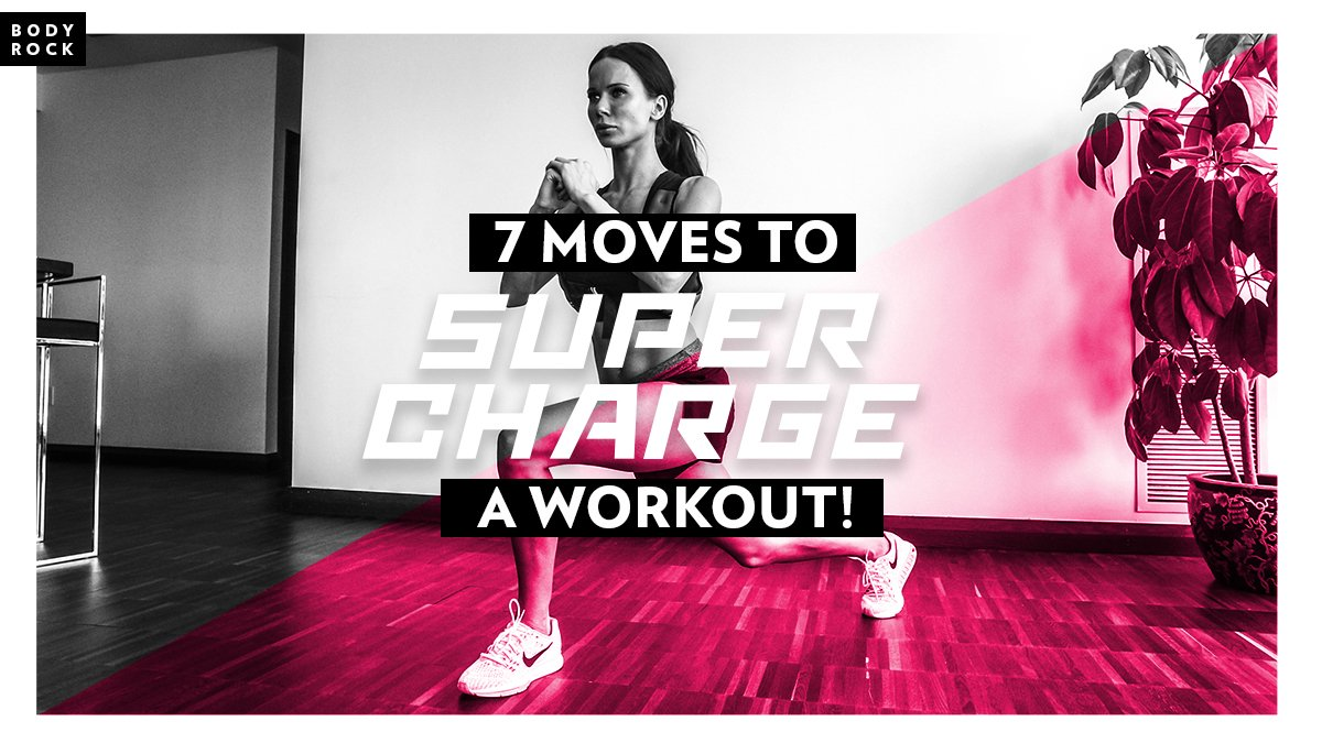 Image of Bodyrock blog article - 7 Moves To Supercharge A Workout!