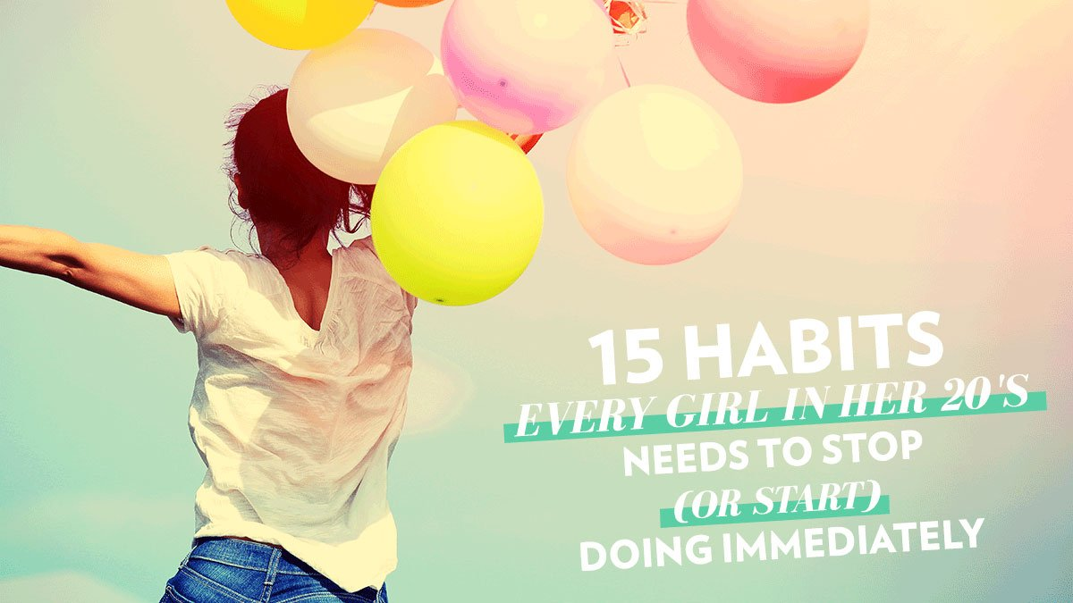 Image of Bodyrock blog article - 15 Habits Every Girl In Her 20's Needs To Stop (Or Start) Doing Immediately