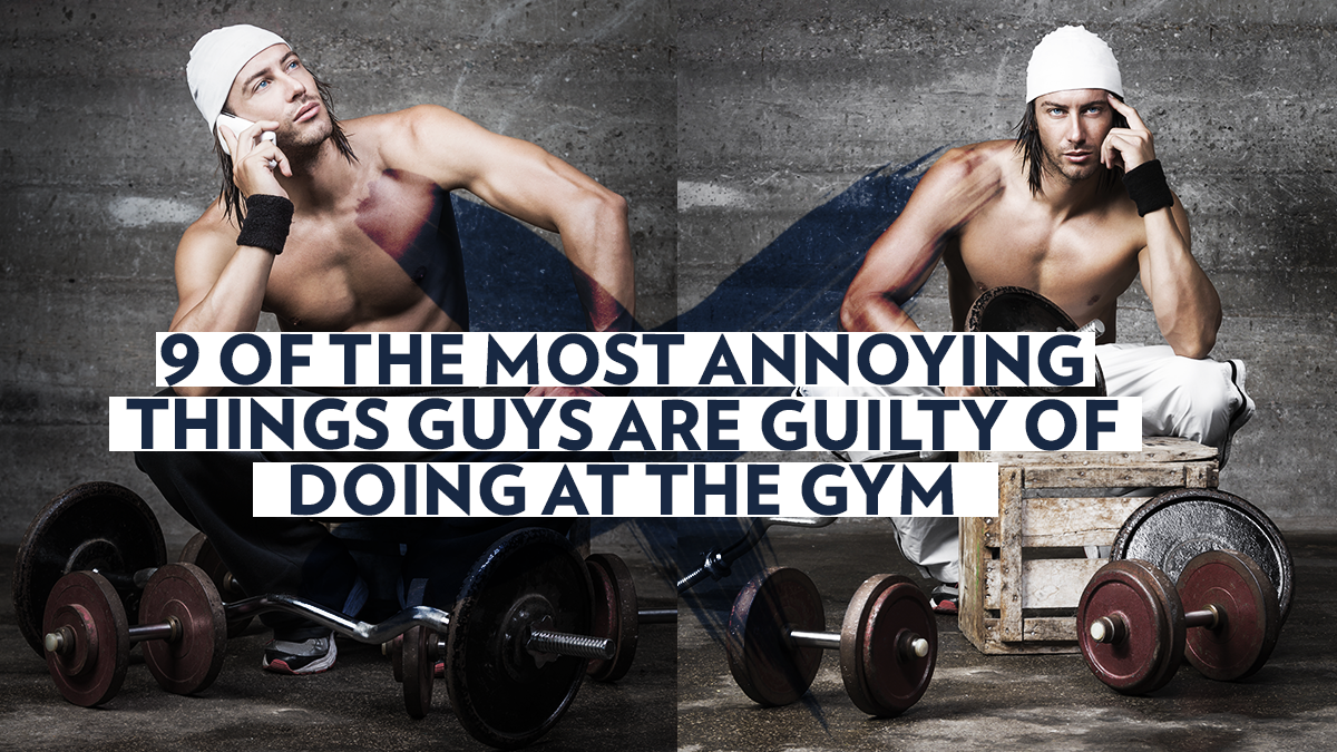 Image of Bodyrock blog article - 9 of the Most Annoying Things Guys Are Guilty of Doing at the Gym
