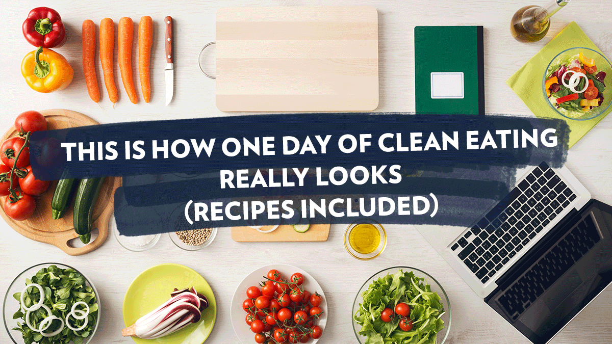 Image of Bodyrock blog article - This Is What One Day Of Clean Eating Really Looks Like (Recipes Included)
