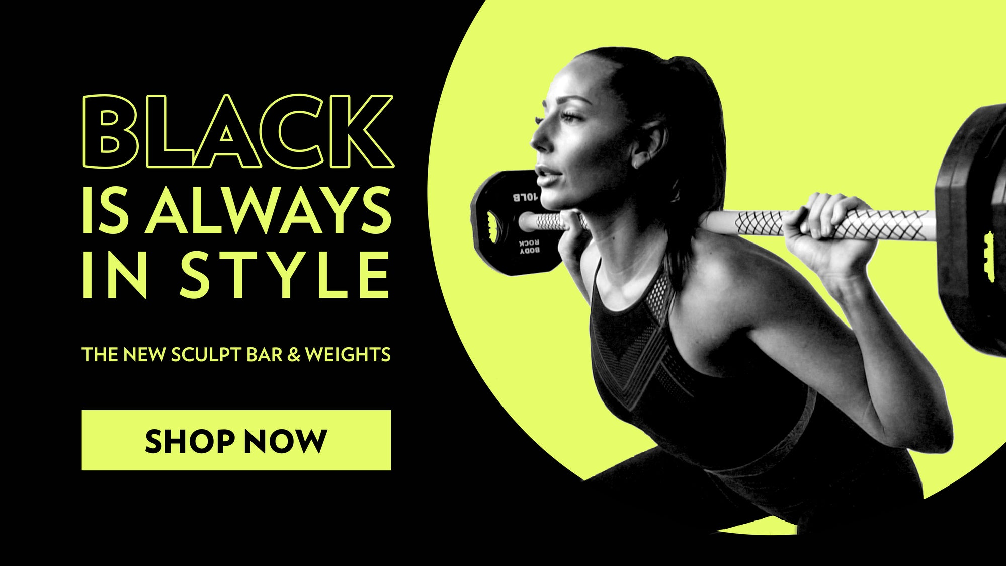 Image of banner featuring Bodyrock Trainer weight lifting a Bodyrock Black Sculpt Barbell with Black weights performing squats with a green background with text on left BLACK Is ALWAYS In STYLE - The new sculpt bar & Weights with a Shop now button
