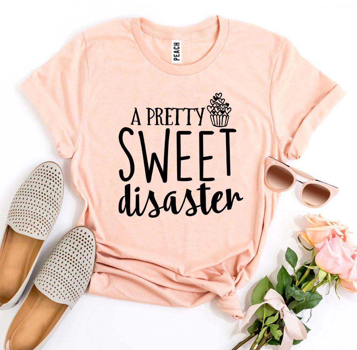 A Pretty Sweet disaster T-shirt