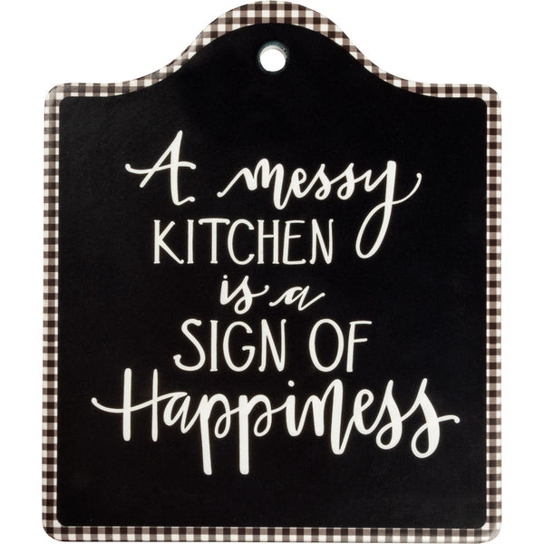 Trivet - A Messy Kitchen Is A Sign Of Happiness