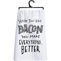 You're Just Like Bacon Dish Towel