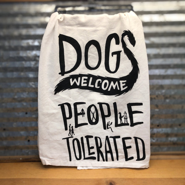 Dogs Welcome, People Tolerated Dish Towel