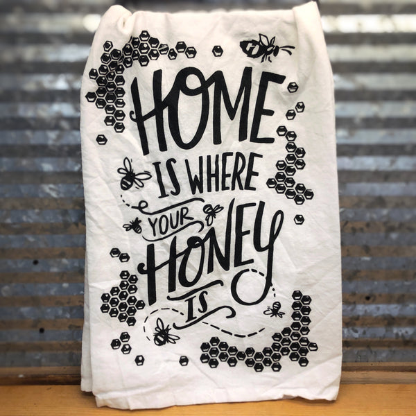 Home Is Where Your Honey Is Dish Towel
