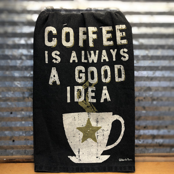 Coffee is Always a Good Idea Dish Towel