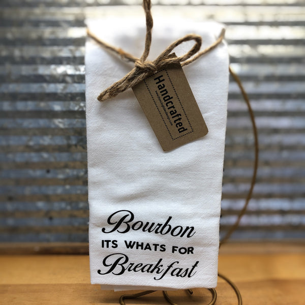 Handcrafted Bourbon Its Whats For Breakfast Tea Towel