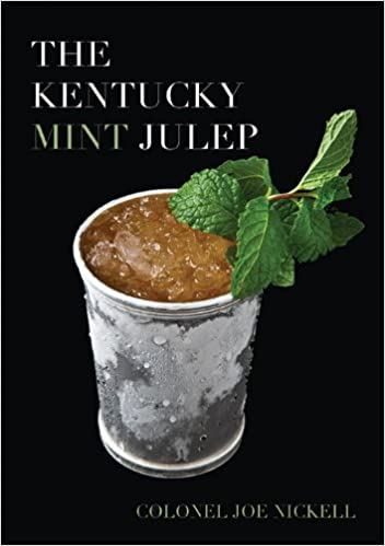 The Kentucky Mint Julep by Colonel Joe Nickell