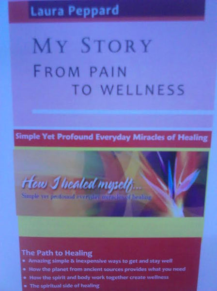 My Story from Pain to Wellness by Laura Peppard