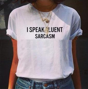 """I Speak Fluent Sarcasm"" Women Tshirt - Dave's Deal Depot"