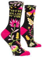 You're Killin my Vibe Crew Socks