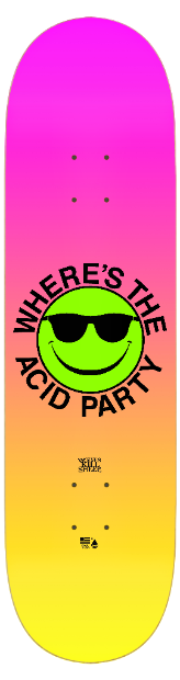 Where's The Acid Party Skateboard Deck