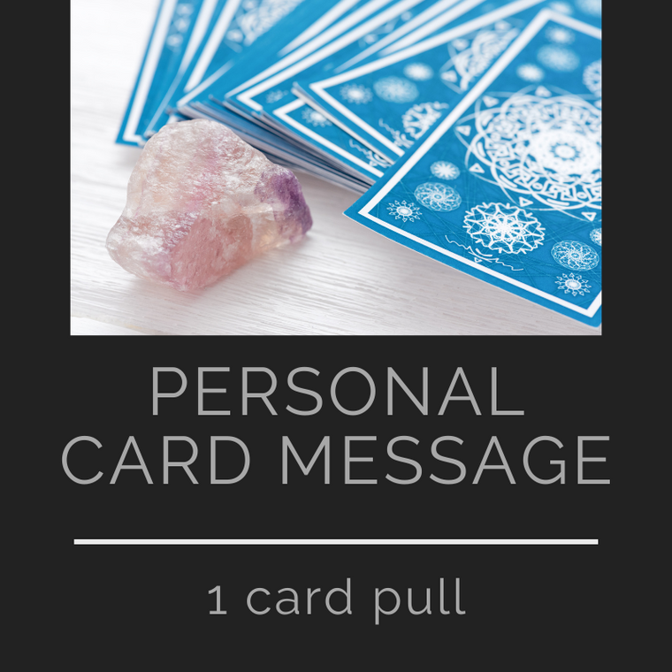 Personal Oracle Card Message - (1) Card Pull