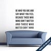 Be Who You Are...Wall Decal - Vinyl Sticker