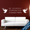 Be Yourself, Everyone Else Is Already Taken Wall Decal