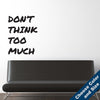 Don't Think Too Much Wall Decal