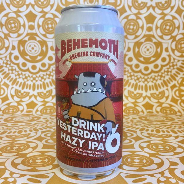 Behemoth Drink Yesterday #6 Double Hazy IPA