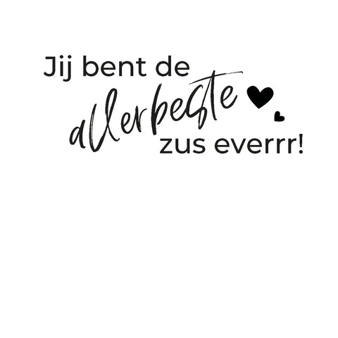 • Lovely Intention Card • 13 • Jij bent de allerbeste zus everrr!