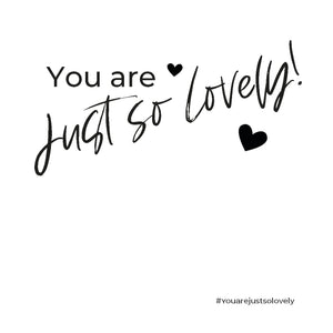 Intentiekaart • 1 • You are Just so Lovely!
