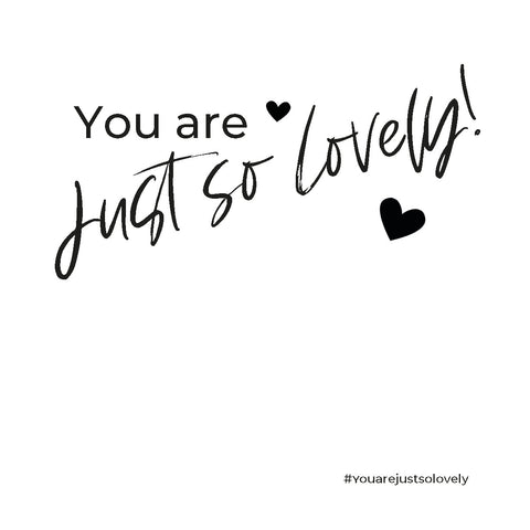 Positieve aandacht kaartje • 1 • You are Just so Lovely!