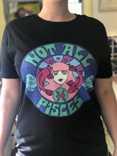 Load image into Gallery viewer, Not All Pisces Shirt