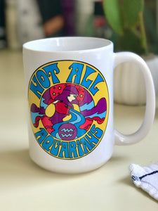 Not All Aquarians Mug