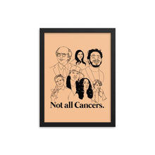 Load image into Gallery viewer, Not All Cancers Framed Poster