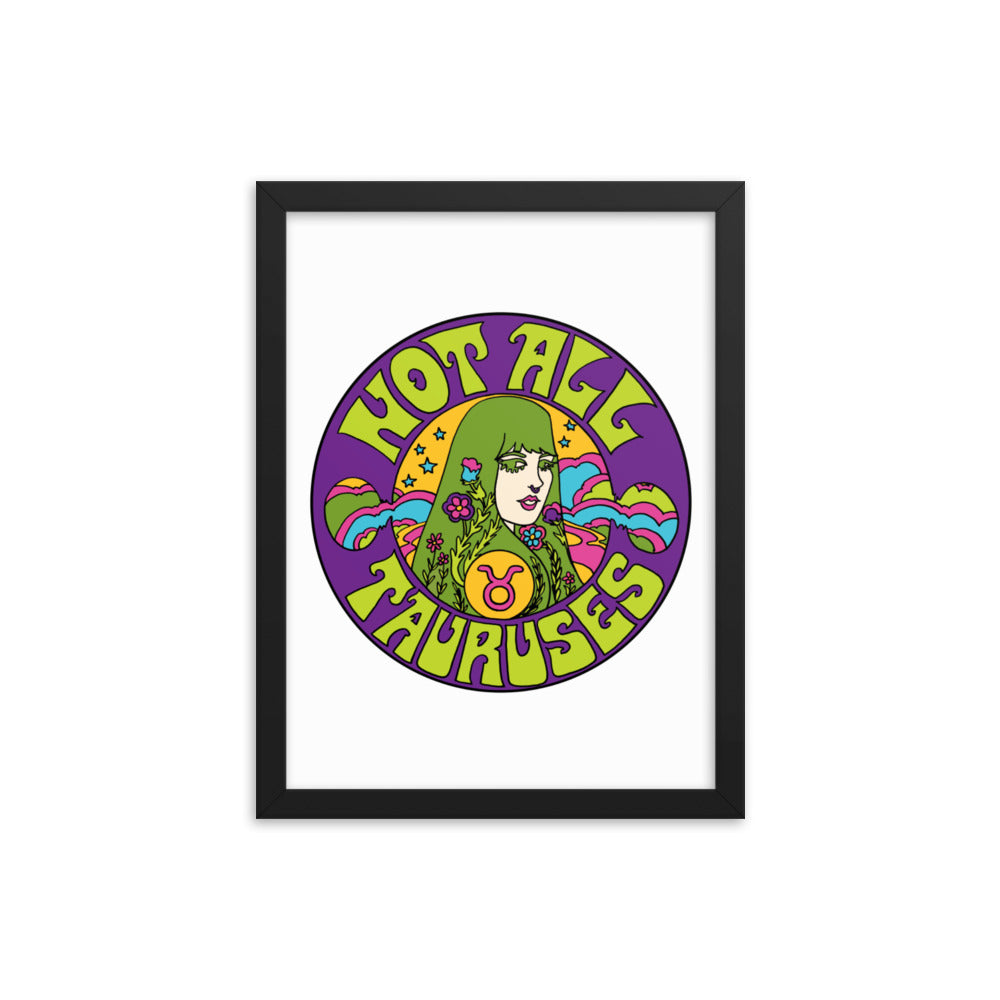 Not All Tauruses Framed Poster