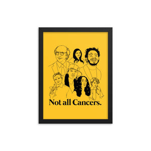 Not All Cancers Framed Poster