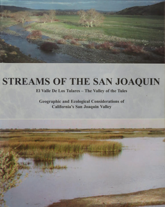 Streams of the San Joaquin; El valle de los Tulares - The Valley of the Tules