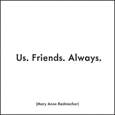 Quotable Greetings Card - Us. Friends. Always
