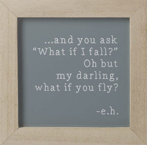 """...and You Ask What If I Fall"" Sign"