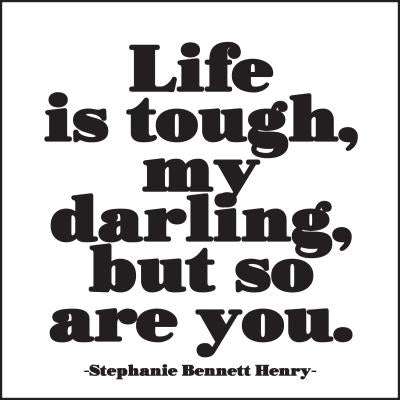 Quotable Greetings Card - Life is tough...