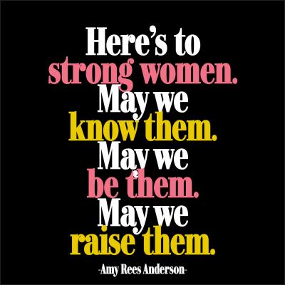 Quotable Greetings Card - Here's to strong women.....