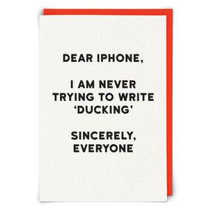 Greetings Card Holy Flaps 'Dear iPhone...I am never trying to write Ducking'