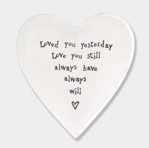 East of India Porcelain Coaster - Loved You Yesterday, Love You Still....