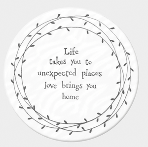 East of India Porcelain Coaster - Life take you to unexpected places.....