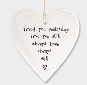 East of India Porcelain Hanging Heart - Loved you Yesterday, Love you still....