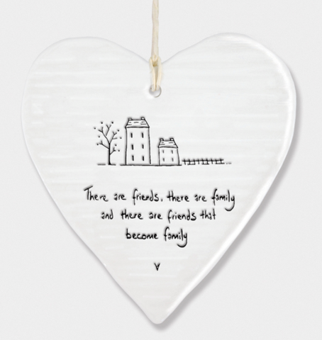 East of India Porcelain Hanging Heart - There are friends, there are family....