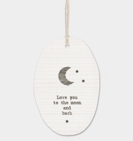 "East of India Porcelain Oval Message Hanger - ""Love You to The Moon and Back"""