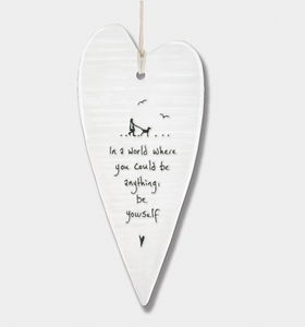 East of India Porcelain Long Hanging Heart - In a world where you could be anything.....