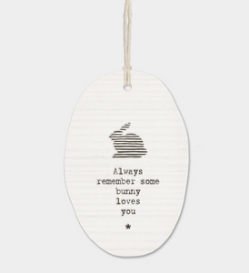 "East of India Porcelain Oval Message Hanger - ""Always remember some bunny..."""