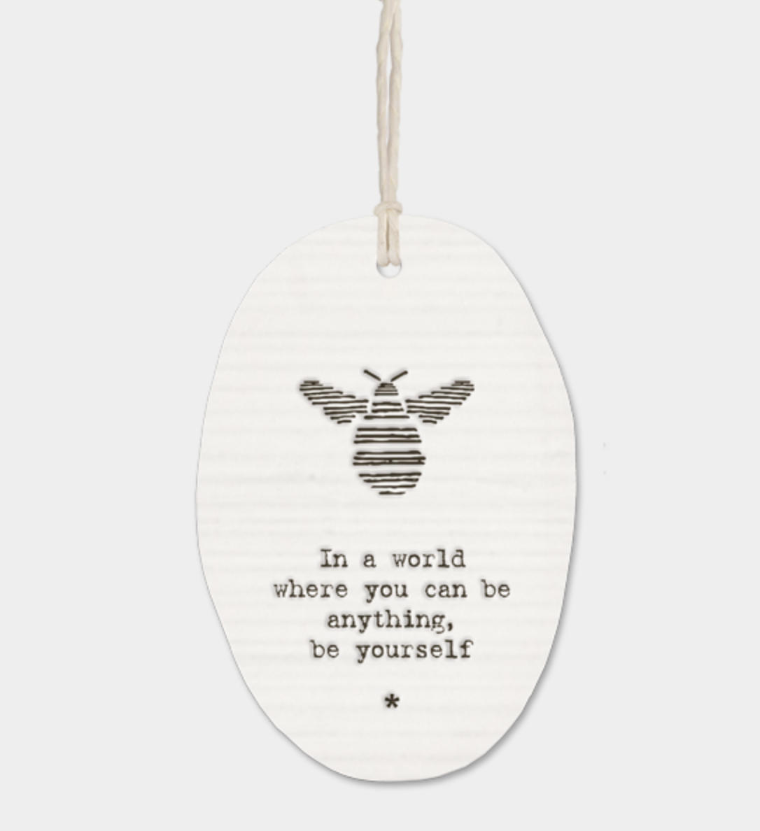"East of India Porcelain Oval Message Hanger - ""In a world where you can be anything..."""