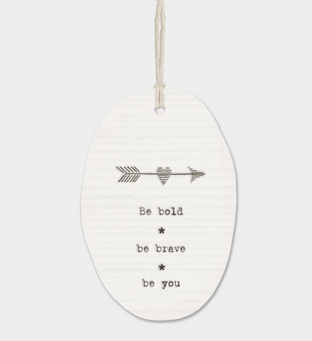 "East of India Porcelain Oval Message Hanger - ""Be bold..."""