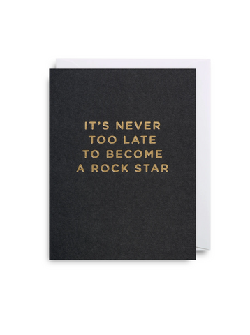 Greetings Card - Lagom Mini Card- It's Never Too Late To Become A Rock Star