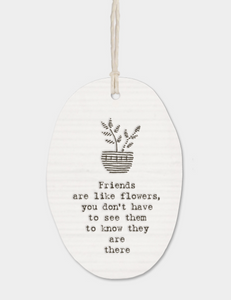 "East of India Porcelain Oval Message Hanger - ""Friends are like flowers...."""