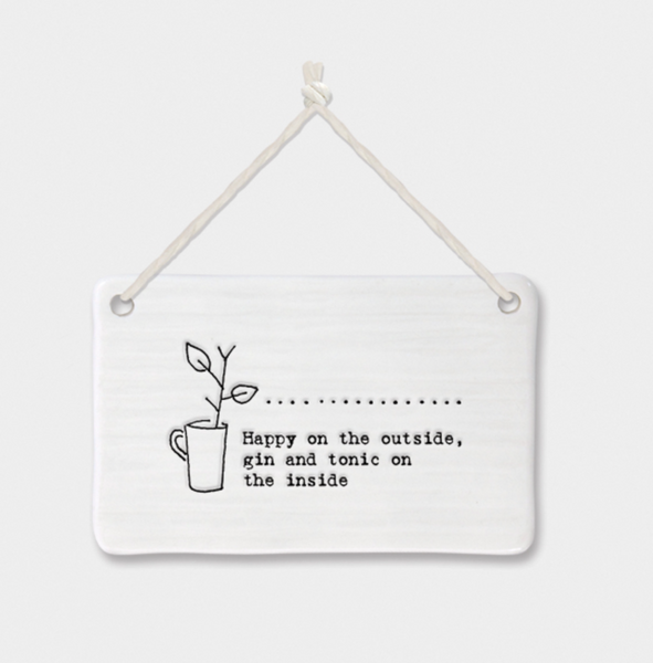 "East of India Porcelain Hanging Sign -""Happy on the outside, Gin & Tonic on the Inside"""